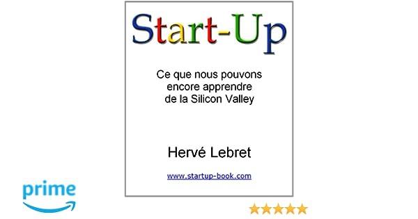 Start-Up: Ce Que Nous Pouvons Encore Apprendre De La Silicon