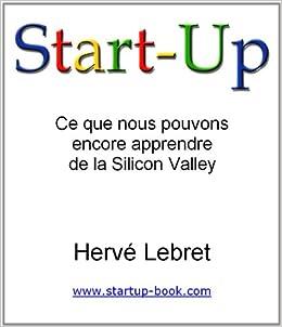 Start-Up: Ce Que Nous Pouvons Encore Apprendre De La Silicon ...