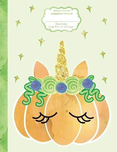 Unicorn Pumpkin Composition Notebook, Wide Ruled Large, 8.5 x 11, 110 pages: Autumn Fall Pumpkincorn Halloween Gold Horn Face Cute Back to School, ... Book for Practice, Classroom Notebook ()