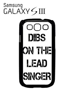 Dibs On The Lead Singer Mobile Cell Phone Case Samsung Galaxy S3 Black