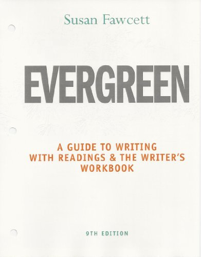 Evergreen: A Guide to Writing with Readings & the Writer's Workbook