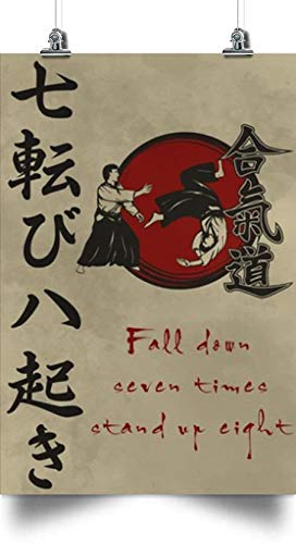 thanhlk Fall Down Seven Times Stand UP Eight - Aikido Poster