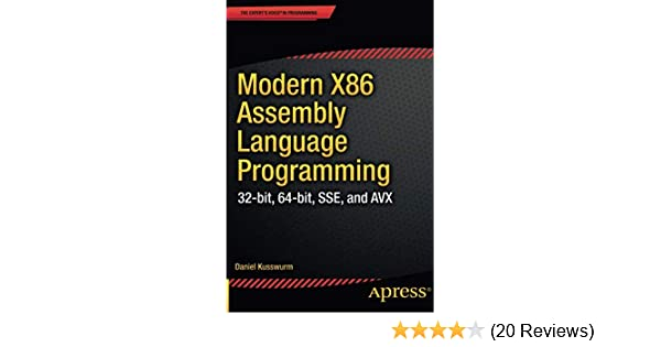 Modern X86 Assembly Language Programming: 32-bit, 64-bit