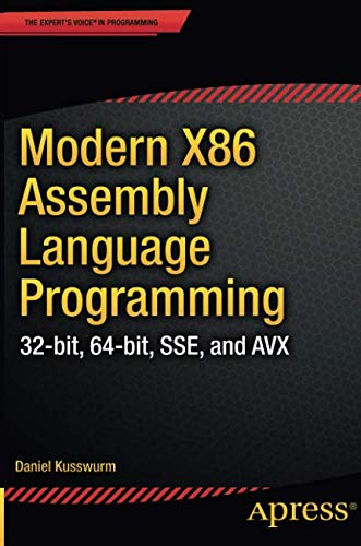 Modern X86 Assembly Language Programming: 32-bit, 64-bit, SSE, and AVX (Best C C Compiler For Windows)