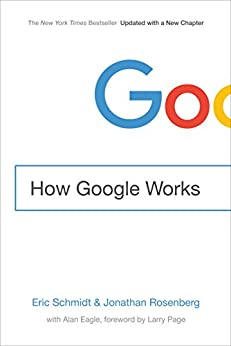 How Google Works by [Schmidt, Eric, Rosenberg, Jonathan]