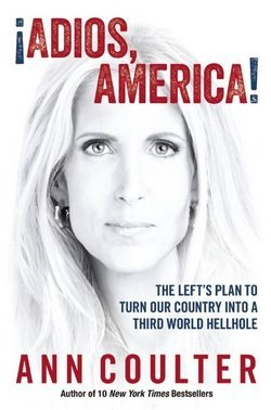 Ann H. Coulter: Adios, America! (Hardcover); 2015 Edition