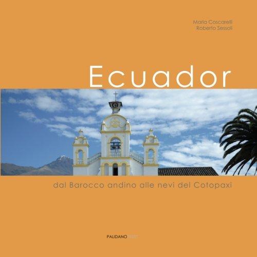 Barocco Place - Ecuador: Dal Barocco andino alle nevi del Cotopaxi (Travel) (Italian Edition)