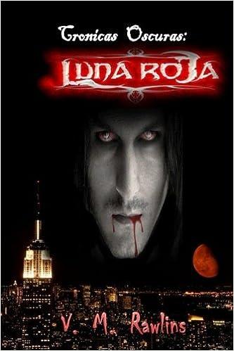 Cronicas Oscuras: Luna Roja (Crónicas Oscuras) (Volume 1 ...
