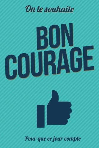 Download Bon courage: Taille L (15x23cm) (Pour que ce jour compte) (Volume 48) (French Edition) ebook