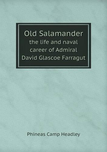 Download Old Salamander the life and naval career of Admiral David Glascoe Farragut pdf