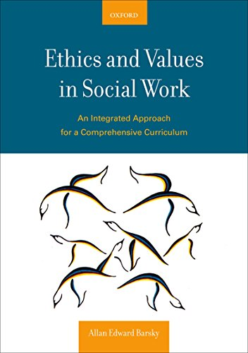 Download Ethics and Values in Social Work: An Integrated Approach for a Comprehensive Curriculum Pdf
