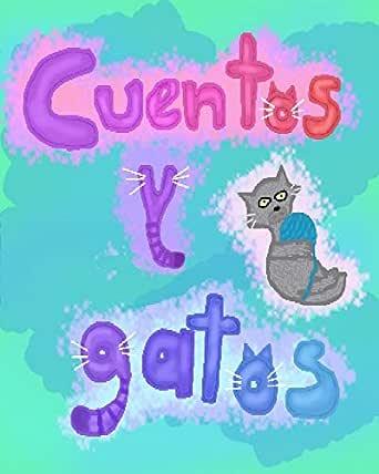 Cuentos y gatos eBook: Montserrat Lizardi Cruz: Amazon.es: Tienda ...