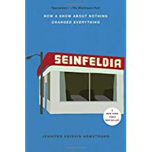 Seinfeldia: How a Show About Nothing Changed Everything