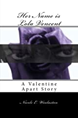 Her Name is Lola Vencent: A Valentine Apart Story (Volume 2) Paperback