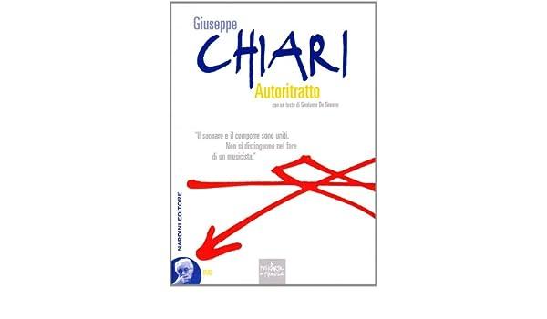 Giuseppe Chiari. Autoritratto. Con DVD Musica darte a Firenze: Amazon.es: Chiari, Giuseppe, De Simone, Girolamo: Libros en idiomas extranjeros