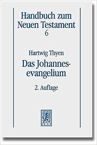 Das Johannesevangelium (Handbuch Zum Neuen Testament)