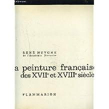 La Peinture Francaise Des XVIIe et XVIIIe Siecles