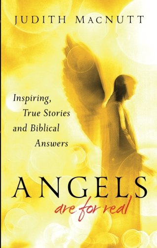 Angels Are for Real: Inspiring, True Stories and Biblical - Mall Burlington Ma