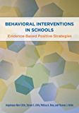 Behavioral Interventions in Schools: Evidence-Based Positive Strategies (School Psychology (APA))