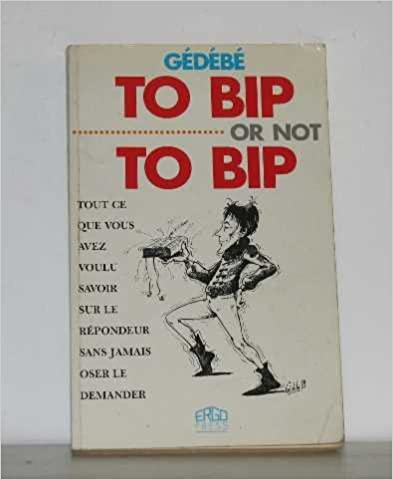 Livre gratuits To Bip or not to Bip pdf