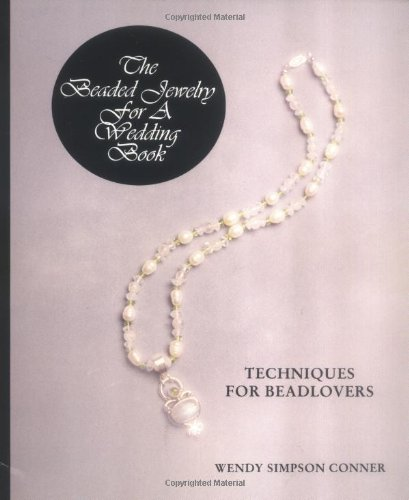 The Beaded Jewelry for a Wedding Book: Techniques for Beadlovers