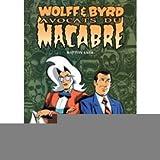 Wolff & Byrd, tome 1 : Propriété dépravée