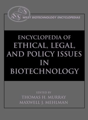 Encyclopedia of Ethical, Legal, and Policy Issues in Biotechnology (2 Volume Set)