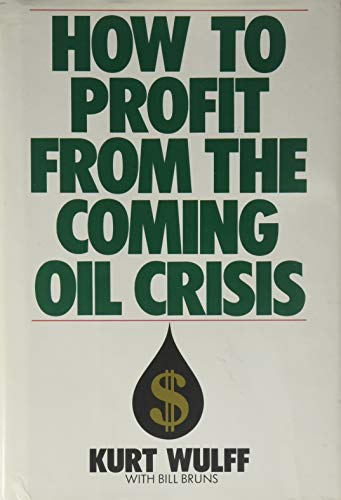 How to Profit from the Coming Oil - Oil Coming Crisis