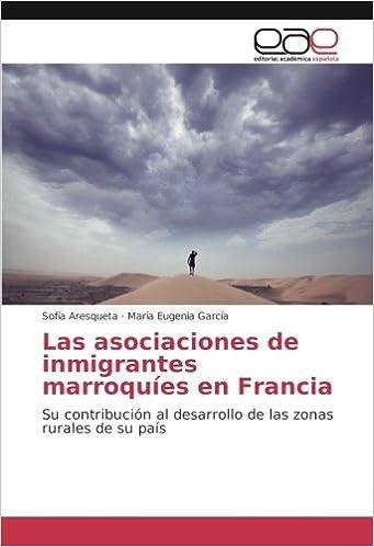 Book Las asociaciones de inmigrantes marroquíes en Francia: Su contribución al desarrollo de las zonas rurales de su país (Spanish Edition)