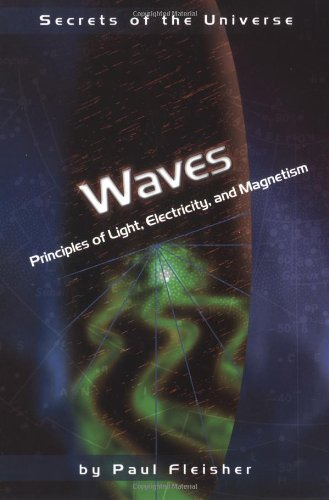 Waves: Principles of Light, Electricity, and Magnetism (Secrets of the Universe) ebook