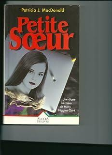 Petite soeur : roman, MacDonald, Patricia J.