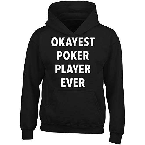 Sierra Goods Okayest Poker Player Ever Sarcastic Funny Saying Office Gift - Adult Hoodie (World's Best Poker Player Ever)