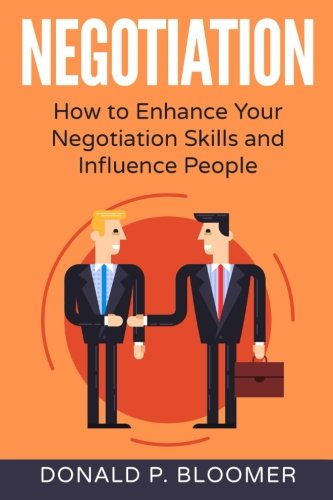 Enhance your Negotiation Skills and Influence People