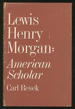Lewis Henry Morgan American Scholar