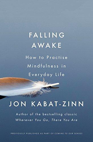 How to Practice Mindfulness in Everyday Life - Jon Kabat-Zinn
