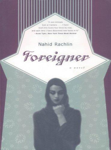 Foreigner: A Novel by [Rachlin, Nahid]