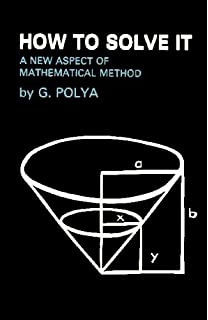 Amazon Com How To Solve It A New Aspect Of Mathematical Method
