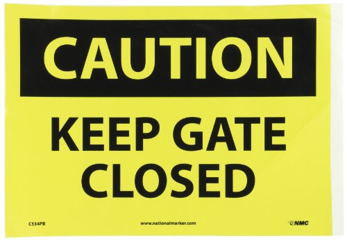 NMC C534PB CAUTION - KEEP GATE CLOSED Sign - 14 in. x 10 in. PS Vinyl Caution Signage with Black/Yellow Text on Yellow/Black Base