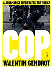 Cop: a journalist infiltrates the police