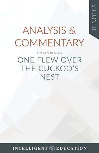 Analysis & Commentary on Ken Kesey's One Flew Over the Cuckoo's Nest (IE Notes) (One Flew Over The Cuckoos Nest Analysis)