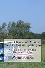 From Osaka to Austin to SLO: Poems 1978-1989: Volume II of By the Rivers of Edo (Volume 2) Paperback