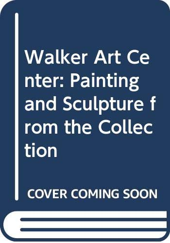 Walker Art Center: Painting and Sculpture from the Collection Martin Friedman