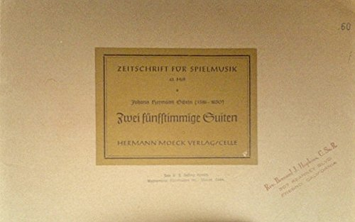 Schein Zwei Funfstimmige Suiten - two suites in five parts for recorders or other instruments . Moeck 43