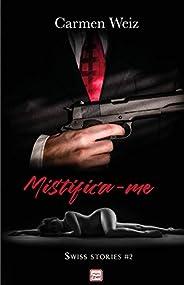 Mistifica-me (ebook Unlimited Swiss Stories # 2): Um romance policial suspense para adultos (mistério e hot) m