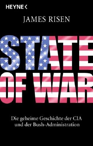 State of War: Die geheime Geschichte der CIA und der Bush-Administration