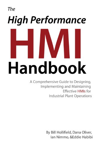 The High Performance HMI Handbook: A Comprehensive Guide to Designing, Implementing and Maintaining Effective HMIs for Industrial Plant Operations