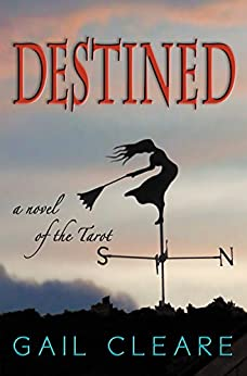 Destined: a novel of the Tarot by [Cleare, Gail]