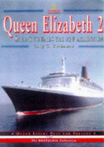 Queen Elizabeth 2: Sailing into the Next Millennium (Ocean Liners Past and Present) (Maritime Collection)