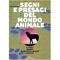 Segni e presagi del mondo animale. I poteri magici di piccole e grandi creature