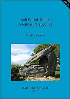 Book Irish Portal Tombs: A Ritual Perspective (British Archaeological Reports British Series)